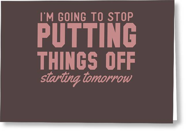 Putting Things Off Greeting Card