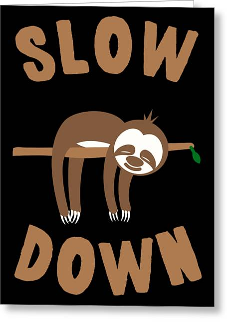 Slow Down Sloth Greeting Card