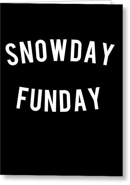 Greeting Card featuring the digital art Snow Day Fun Day by Flippin Sweet Gear