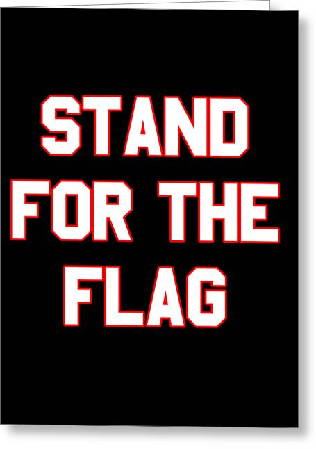 Greeting Card featuring the digital art Stand For The Flag by Flippin Sweet Gear
