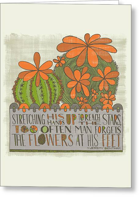 Stretching His Hands Up To Reach The Stars Too Often Man Forgets The Flowers At His Feet Jeremy Bent Greeting Card