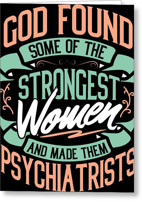 Strong Woman Psychiatrists Profession Gift  Greeting Card