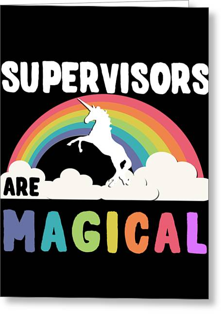 Supervisors Are Magical Greeting Card