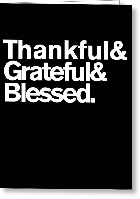 Greeting Card featuring the digital art Thankful Grateful Blessed by Flippin Sweet Gear