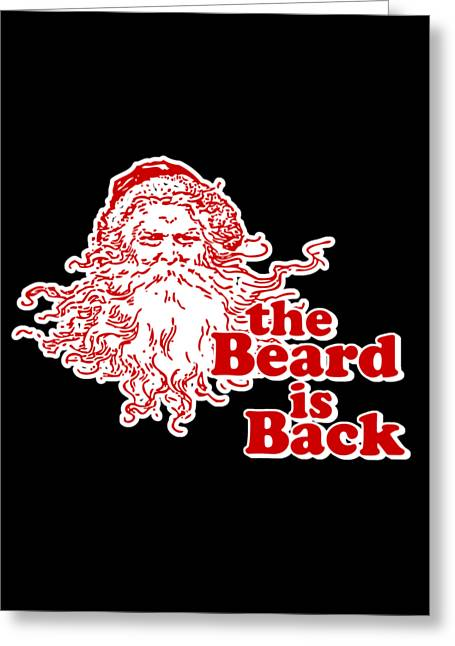 Greeting Card featuring the digital art The Beard Is Back Santa by Flippin Sweet Gear