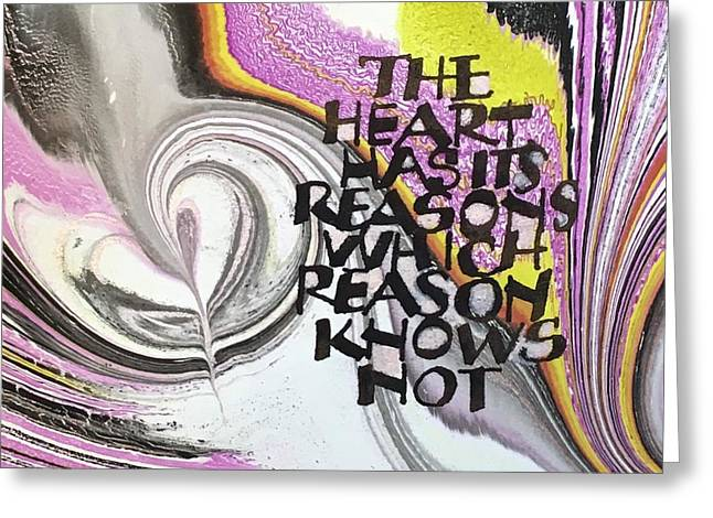 The Heart Has Its Reasons Greeting Card