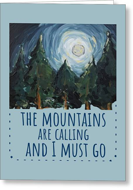 Greeting Card featuring the painting The Mountains Are Calling by Maria Langgle