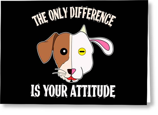 The Only Difference Is Your Attitude Tee Design Makes A Unique And Wonderful Gift To Your Friends Greeting Card