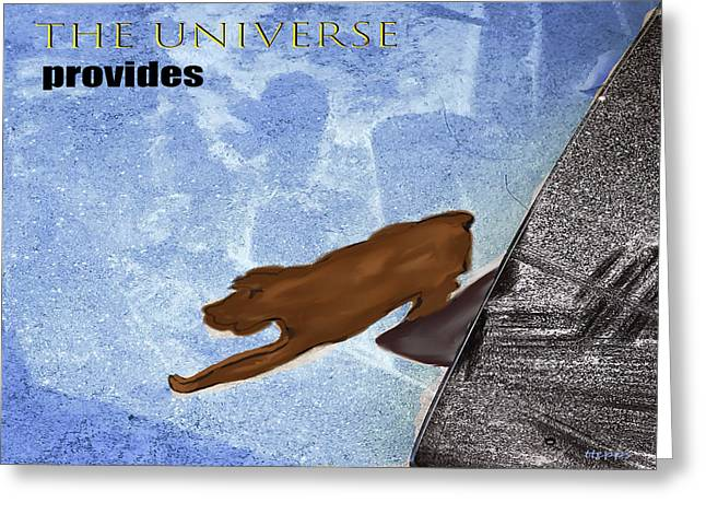 The Universe Provides Greeting Card