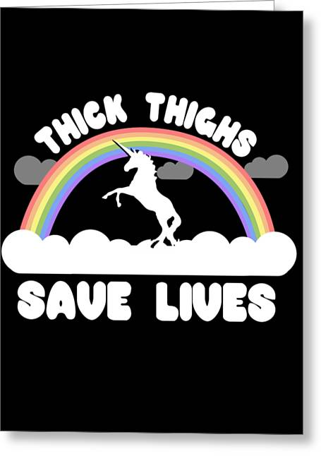 Thick Thighs Save Lives Greeting Card