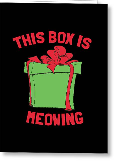 Greeting Card featuring the digital art This Box Is Meowing by Flippin Sweet Gear