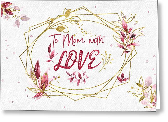 To Mom, With Love Greeting Card