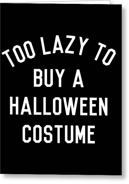 Too Lazy To Buy A Halloween Costume Greeting Card
