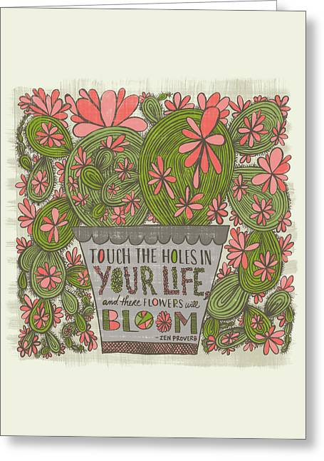 Touch The Holes In Your Life And The Flowers Will Bloom Zen Proverb Greeting Card