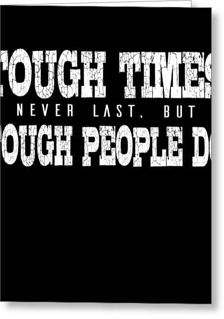 Raunchy greeting cards page 2 of 3 fine art america tough times never last greeting card m4hsunfo