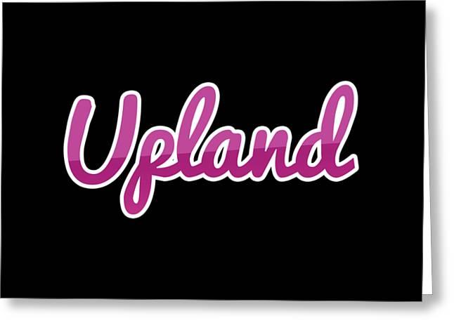 Upland #upland Greeting Card