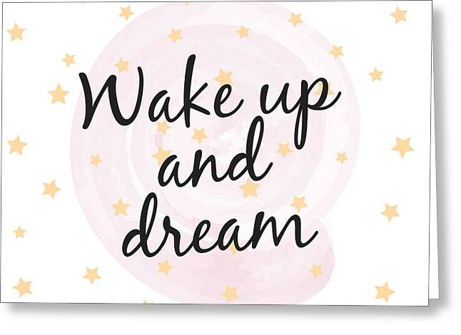 Wake Up And Dream - Baby Room Nursery Art Poster Print Greeting Card