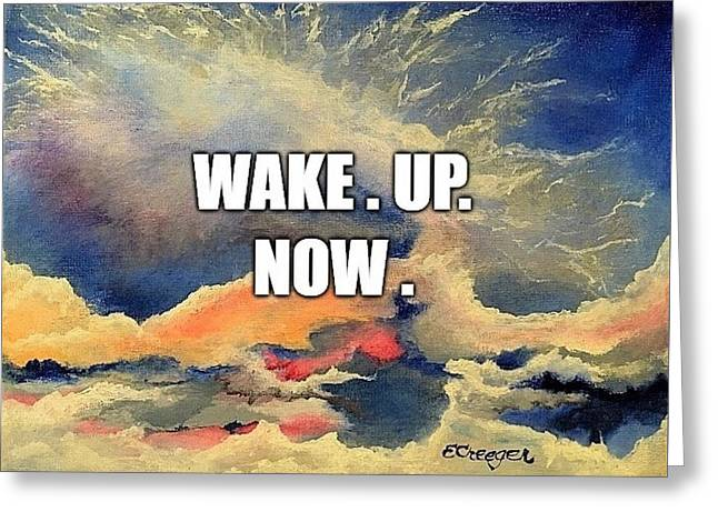 Wake. Up. Now. Greeting Card
