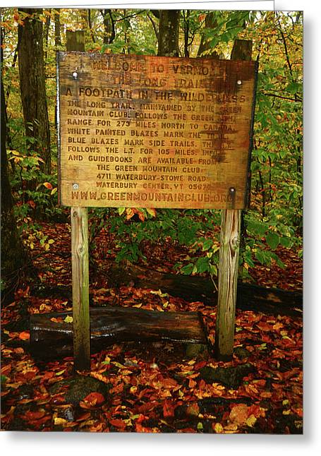 Greeting Card featuring the photograph Welcome To The Long Trail And The Vermont At by Raymond Salani III