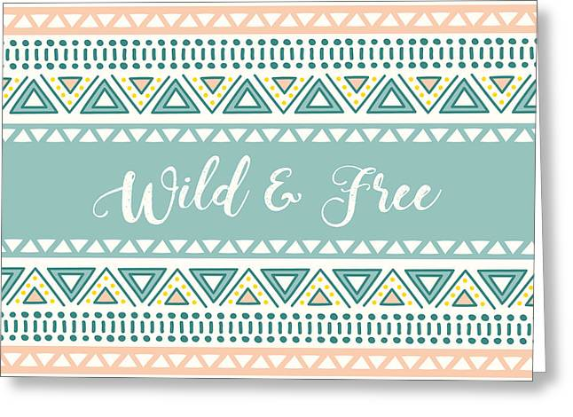 Wild And Free - Boho Chic Ethnic Nursery Art Poster Print Greeting Card