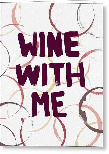 Wine With Me Greeting Card
