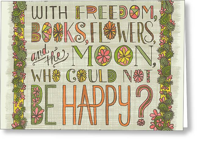 With Freedom Books Flowers And The Moon Who Could Not Be Happy Greeting Card