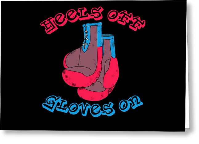 Womens Heels Off Gloves On Women Boxing Tshirt Female Boxer Greeting Card