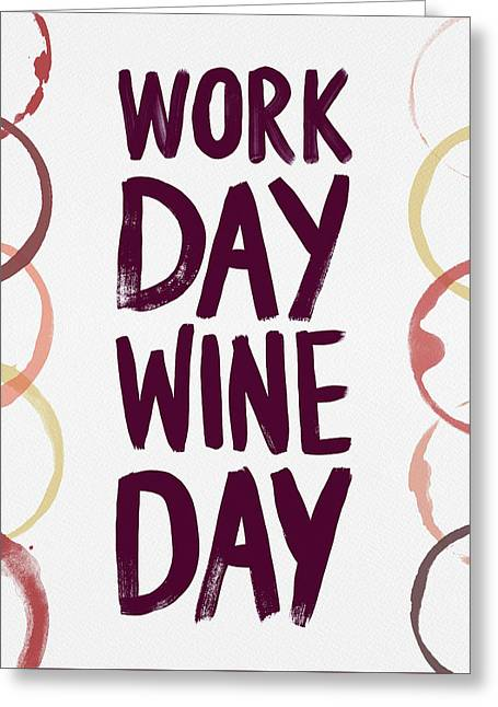 Work Day Wine Day Greeting Card