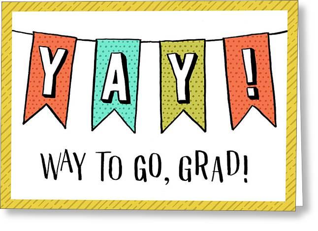 Yay Way To Go Grad Card Greeting Card