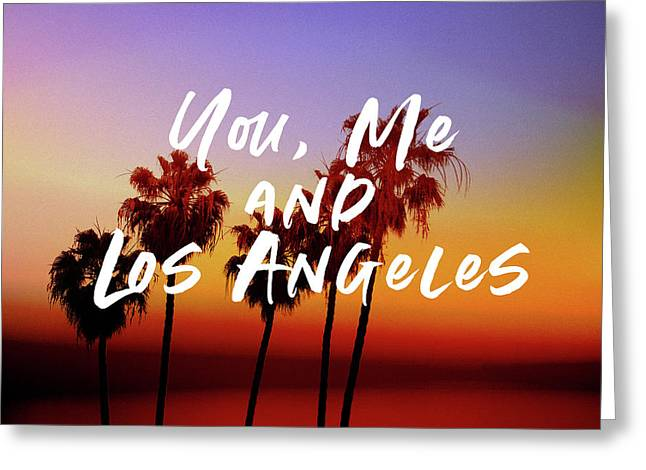 You Me Los Angeles - Art By Linda Woods Greeting Card