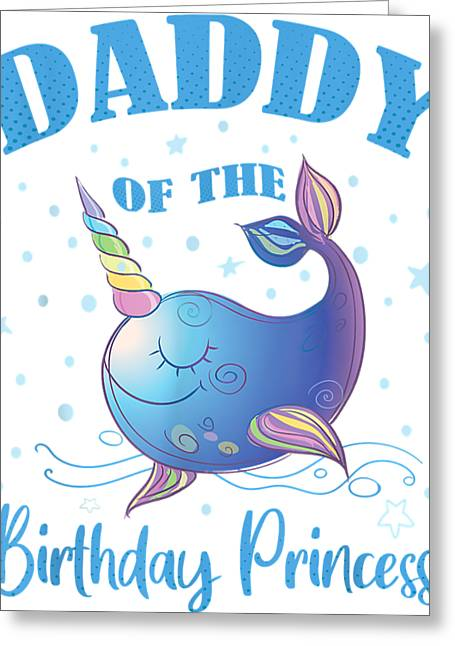 Daddy Of The Birthday Princess Girl Unicorn Narwhal B-day print