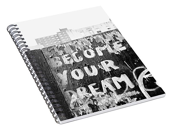 Become Your Dream Spiral Notebook