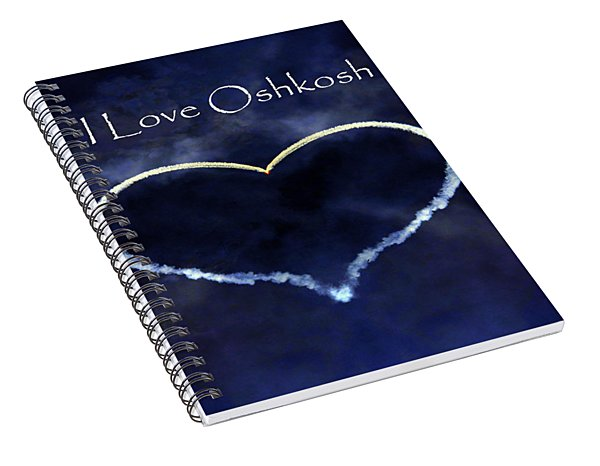 I Love Oshkosh. Aerobatic Flight Photo. Spiral Notebook