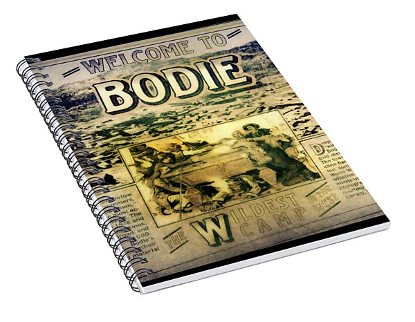 Welcome To Bodie California Spiral Notebook