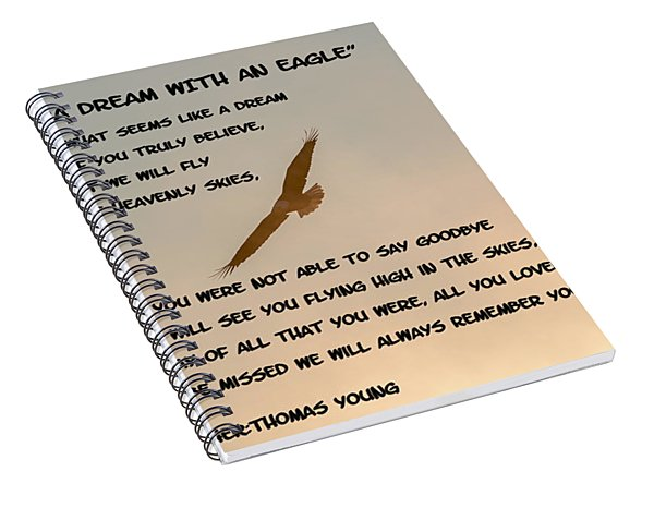 A Dream With An Eagle Spiral Notebook