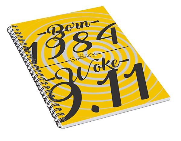 Born Into 1984 - Woke 9.11 Spiral Notebook