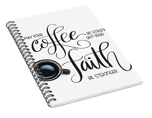 Coffee And Faith Spiral Notebook