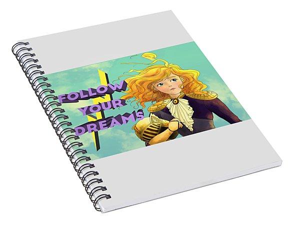 Follow Your Dreams Spiral Notebook