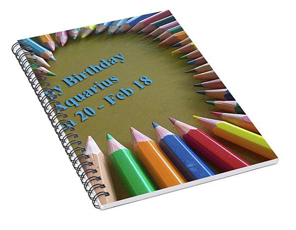 Happy Birthday Aquarius Spiral Notebook