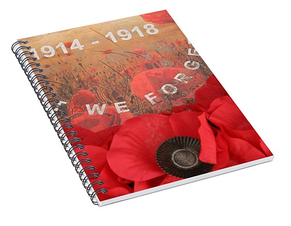 Lest We Forget - 1914-1918 Spiral Notebook