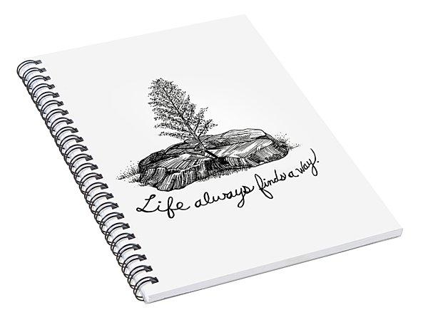 Life Always Finds A Way Spiral Notebook