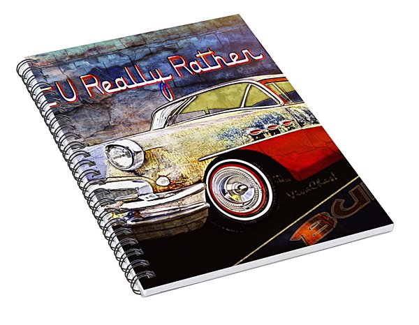 Wouldn't U Really Rather Drive A Buick Spiral Notebook