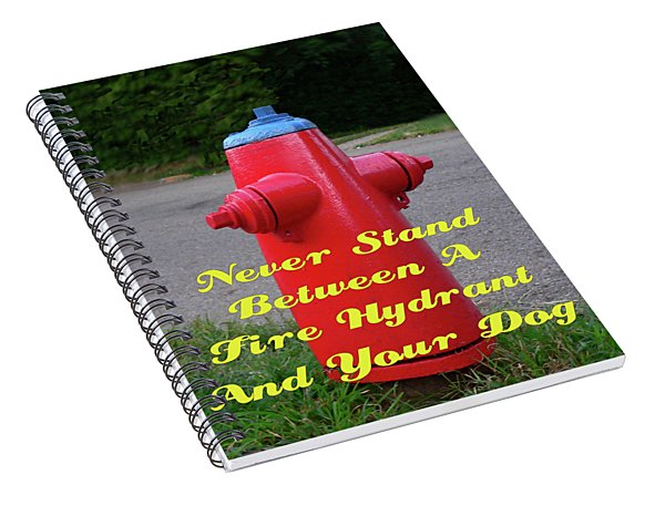 Fire Hydrant Advice Spiral Notebook