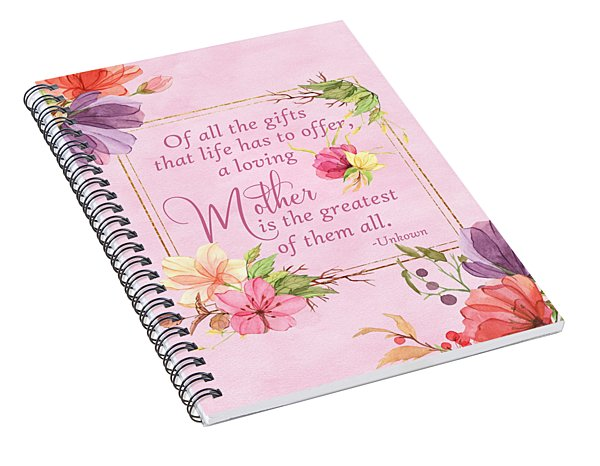 Mother Is The Greatest Gift Spiral Notebook