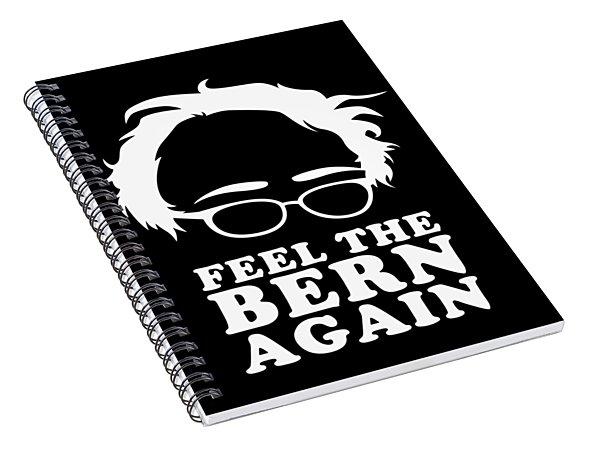 Feel The Bern Again Bernie Sanders 2020 Spiral Notebook