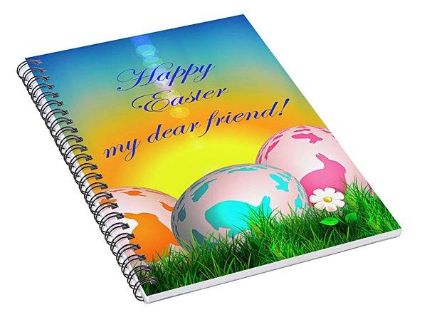 Happy Easter My Dear Friend Spiral Notebook