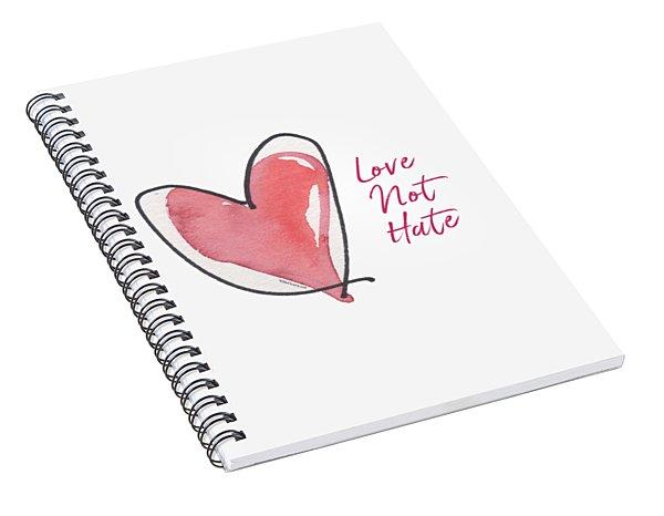 Love Not Hate Spiral Notebook