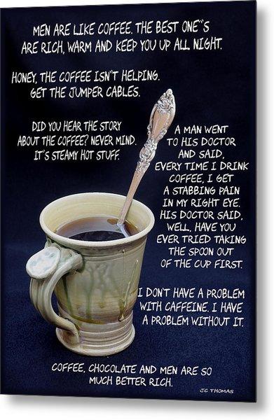 Coffee Humor Metal Print