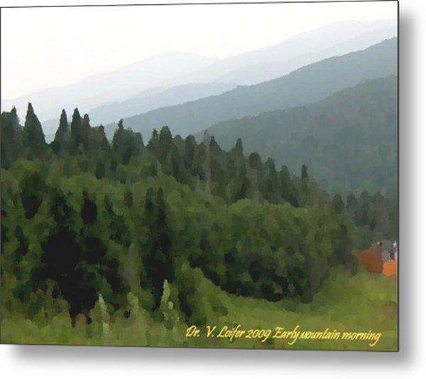 Early Mountain Morning Metal Print by Dr Loifer Vladimir