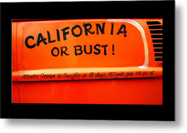 California Or Bust Metal Print